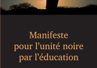 MANIFESTE POUR L'UNITÉ NOIRE PAR L'ÉDUCATION