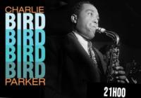 Rectificatif – Hommage à Charlie Parker du 24 août au 6 septembre