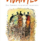 VIVANTES. DES FEMMES MIGRANTES RACONTENT