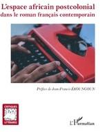 L'ESPACE AFRICAIN POSTCOLONIAL  dans le roman français contemporain