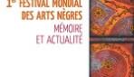 LE 1ER FESTIVAL MONDIAL DES ARTS NÈGRES  Mémoire et actualité