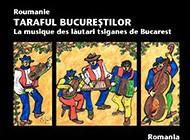 Taraful Bucureștilor  La musique des Lăutari tsiganes de Bucarest