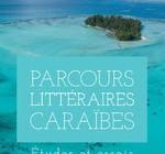 PARCOURS LITTÉRAIRES CARAÏBES  Etudes et essais