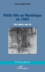 PETITE FILLE EN MARTINIQUE EN 1962  Une année, une vie
