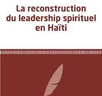 La reconstruction du leadership spirituel en Haiti