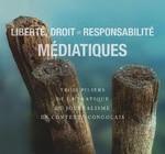 LIBERTÉ, DROIT ET RESPONSABILITÉ MÉDIATIQUES  Trois piliers de la pratique du journalisme en contexte congolais