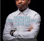 Itinéraire d'un entrepreneur africain Expérience à partir du crowdfunding, levier de l'entrepreneuriat