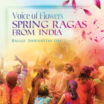 Voice of Flowers – Spring Ragas from India