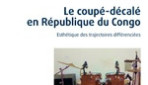 Le coupé-décalé en République du Congo. Esthétique des trajectoires différenciées